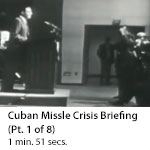 Cuban Missile Crisis Briefing (Part 1 of 8)
