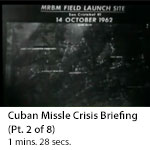 Cuban Missile Crisis Briefing (Part 2 of 8)