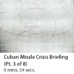 Cuban Missile Crisis Briefing (Part 3 of 8)