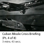 Cuban Missile Crisis Briefing (Part 4 of 8)
