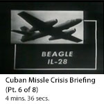 Cuban Missile Crisis Briefing (Part 6 of 8)