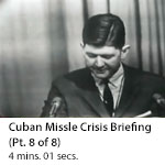 Cuban Missile Crisis Briefing (Part 8 of 8)