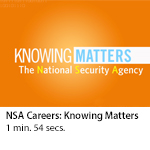 NSA Careers: Knowing Matters