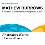 Global Trends 2030: Q&A with Mathew Burrows, counselor to the NIC - Alternative Worlds