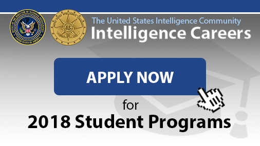 Intelligence Careers Apply Now for 2018 Student Programs.