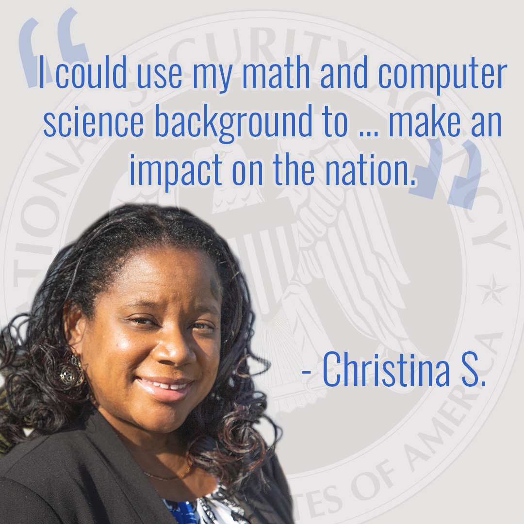 """I could use my math and computer science background to … make an impact on the nation"" – Christina S."