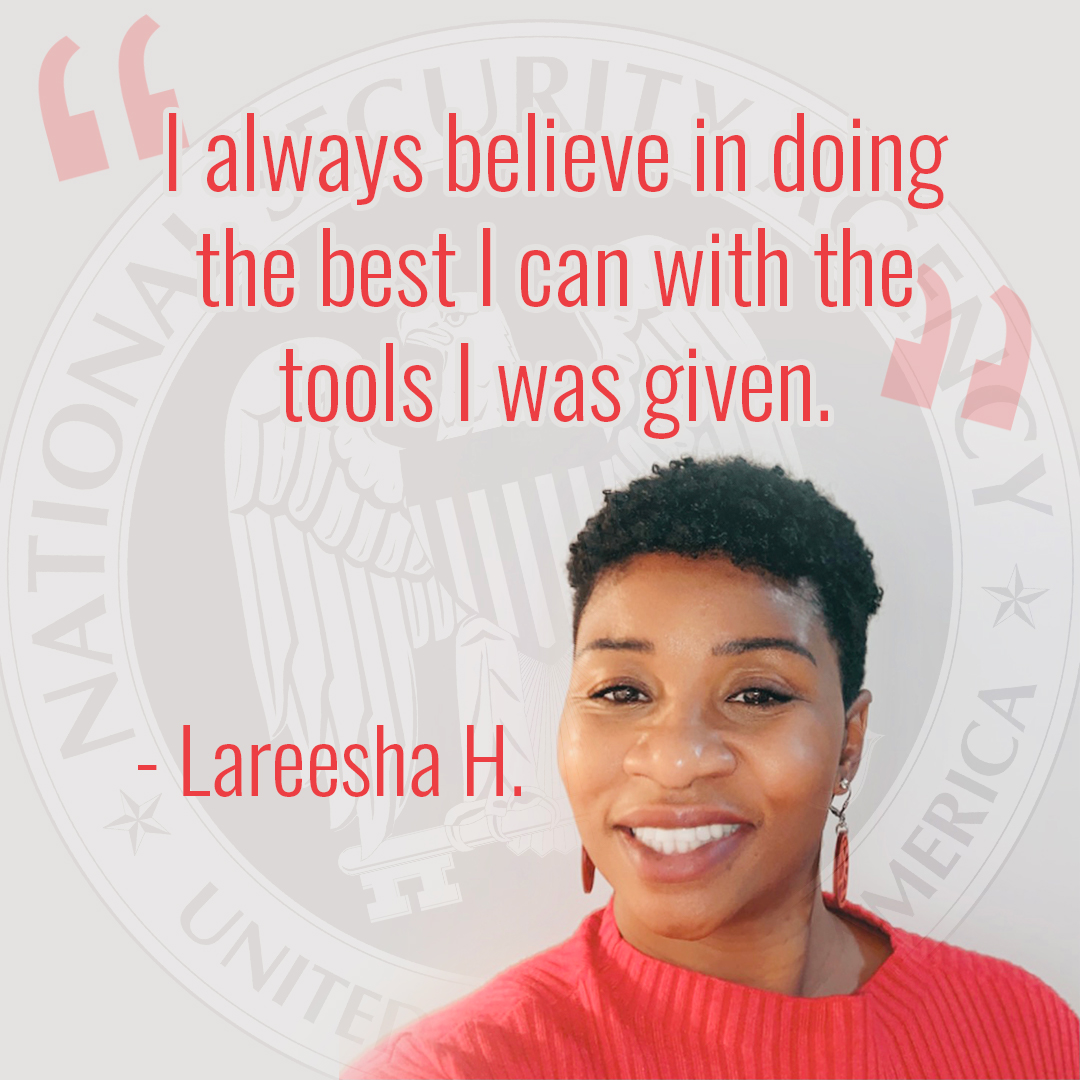 """I always believe in doing the best I can with the tools I was given."" – Lareesha H."